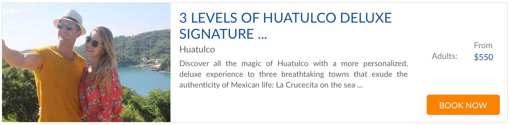 levels of Huatulco signature experience